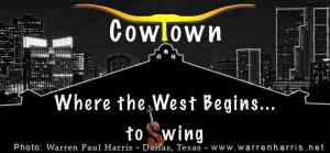 Cowtown- Where the West Begins To Swing