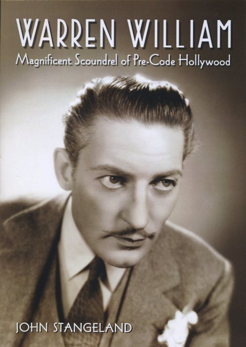 Click the image to order Warren William Magnificent Scoundrel of Pre-Code Hollywood by John Stangeland on Amazon