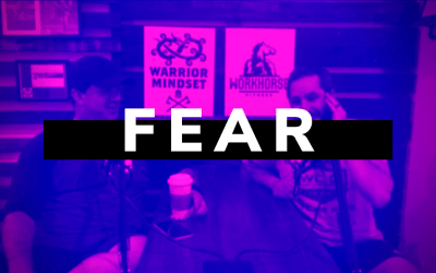 WHF Podcast 29 – FEAR