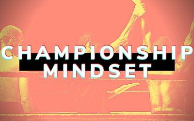 Championship Mindset