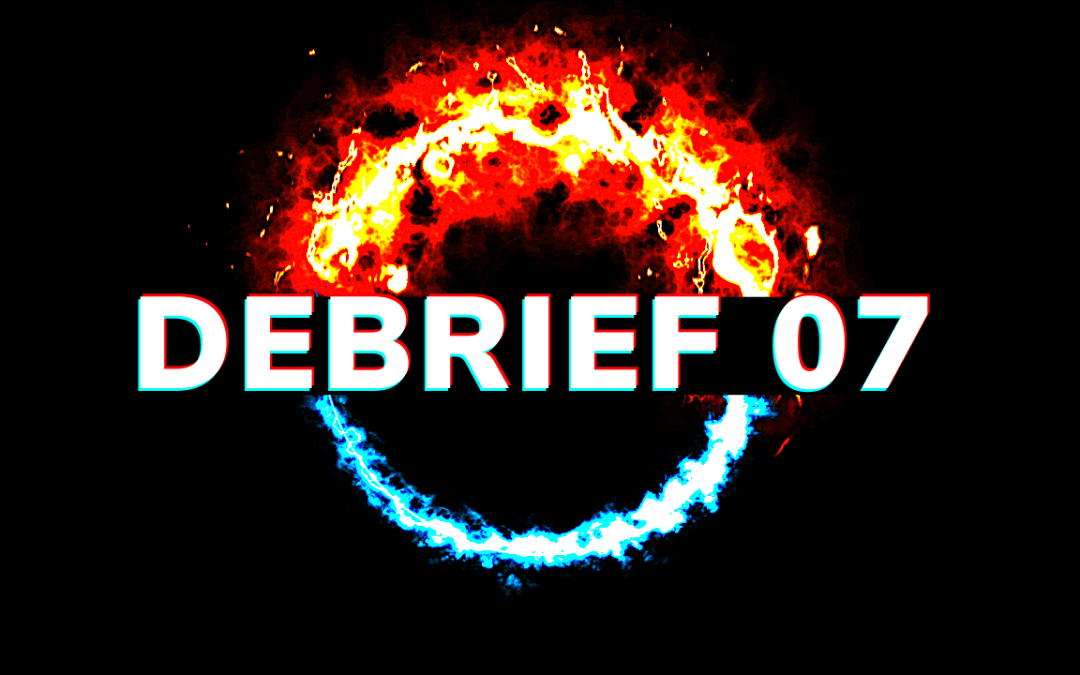 Debrief 07: Integrity, Show up, Fire & Ice, Your Attention, Cycles, Are you a Martial Artist