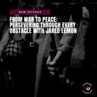 EPISODE 7: From War to Peace - Preserving Through Every Obstacle with Jared Lemon