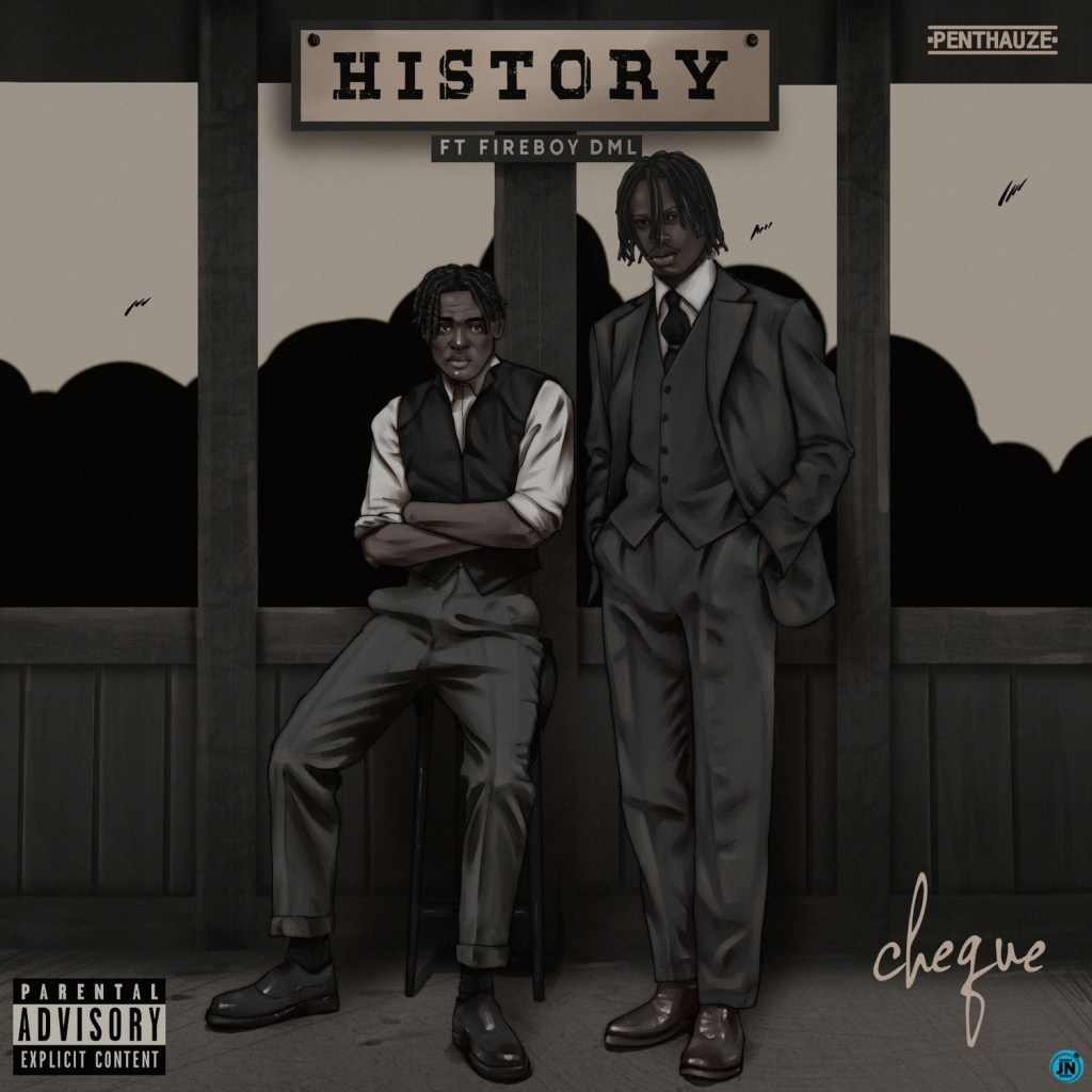 Cheque & Fireboy DML - History (Mp3)