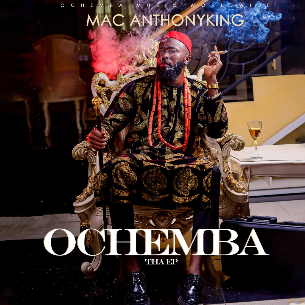 EP: Mac AnthonyKing - Ochemba EP
