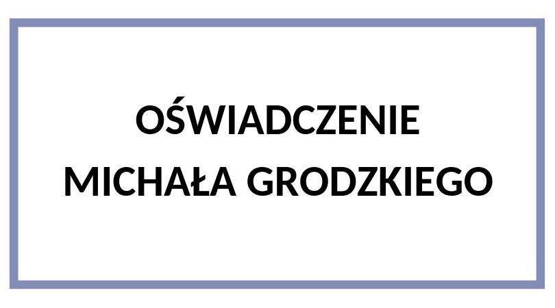 Oświadczenie Michała Grodzkiego, przewodniczącego komitetu PiS na Bemowie