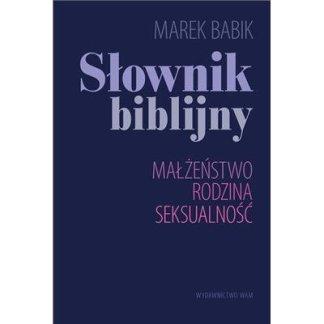 Słownik Biblijny. Małżeństwo, rodzina, seksualność-97