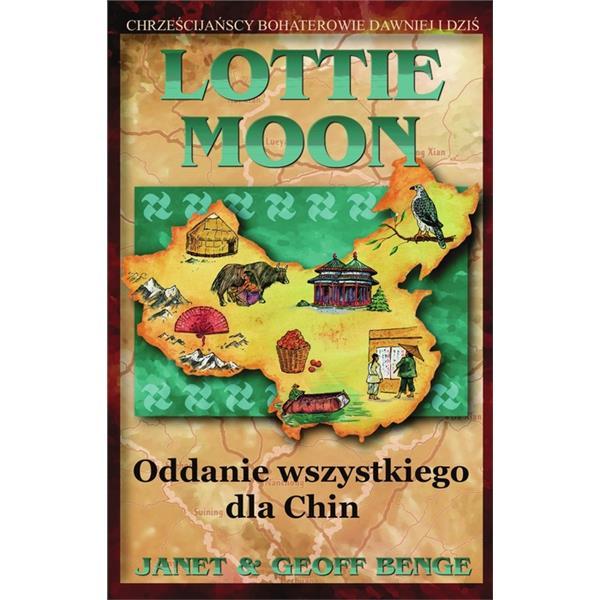 Lottie Moon. Oddanie wszystkiego dla Chin
