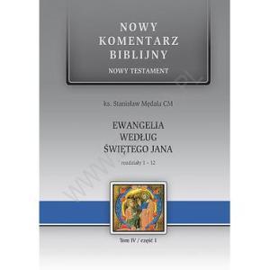 Nowy komentarz biblijny. Ewangelia wg św. Jana I