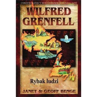 Wilfred Grenfell. Rybak ludzi