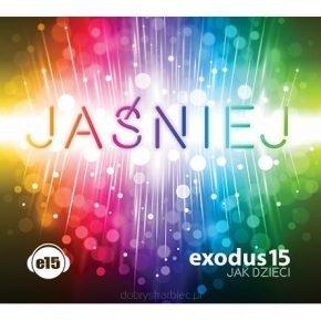 Exodus 15 - Jak dzieci - Jaśniej