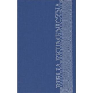 Biblia Ekumeniczna-twarda Księgi Deuterokanoniczne