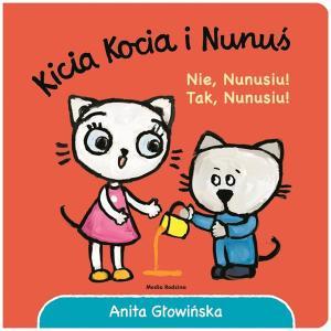 Kicia Kocia i Nunuś - Nie, Nunusiu! Tak, Nunusiu!
