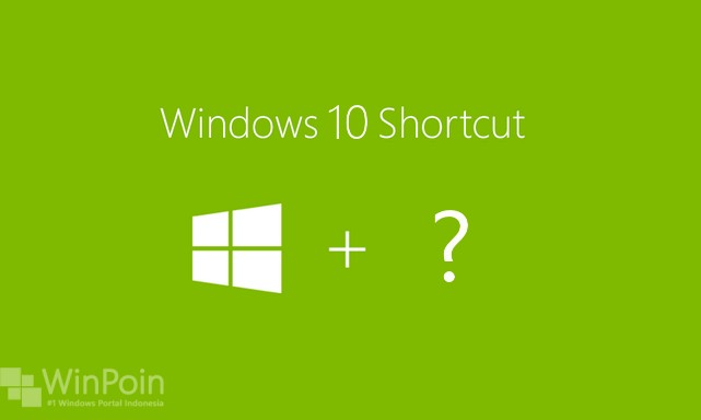 Shortcut Windows 10 yang Sebaiknya Kamu Ketahui