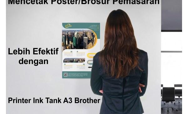 Mencetak Brosur Pemasaran Lebih Efektif Dengan Printer Ink Tank A3 Brother