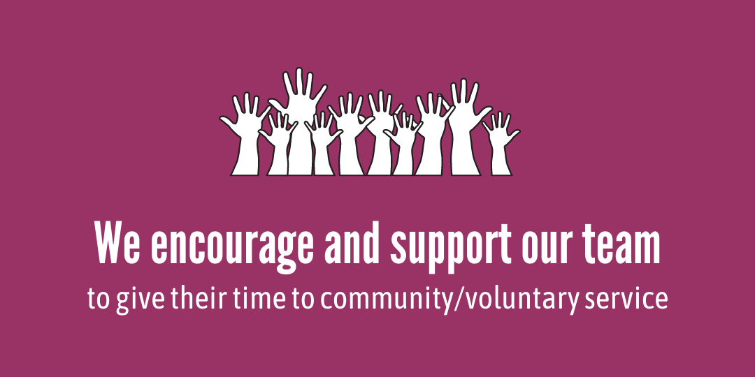 """""""We encourage and support our team to give their time to community/voluntary service"""""""