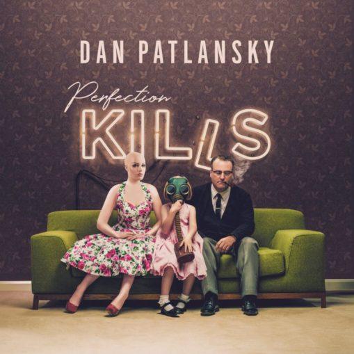 Perfection-Kill_Dan-Patlansky-509×509