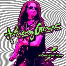Anthony Gomes – Electric Field Holler