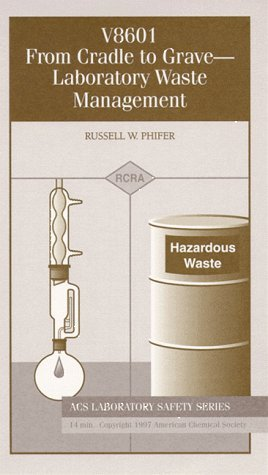 From Cradle to Grave--Laboratory Waste Management [VHS]