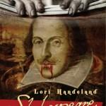 Lori Handeland: Shakespeare, a halhatatlan