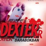 Jeff Lindsay: Dexter darabokban