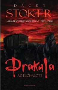 Dacre Stoker: Drakula, az élőhalott