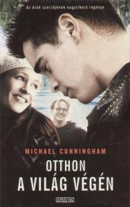 Michael Cunningham: Otthon a világ végén