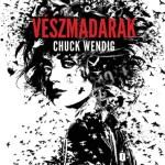 Chuck Wendig: Vészmadarak (Miriam Black 1. rész)