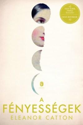 Eleanor Catton: A fényességek