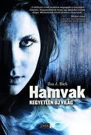 Ilsa J. Bick: Hamvak