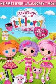 Adventures in Lalaloopsy Land: The Search for Pillow (2012)