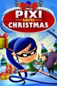Pixi Saves Christmas (2018)