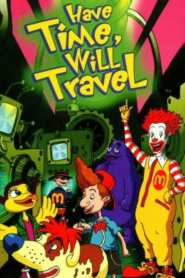 The Wacky Adventures of Ronald McDonald: Have Time, Will Travel (2001)