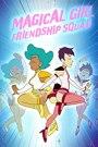 Magical Girl Friendship Squad: Origins Season 1