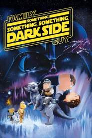 Family Guy Presents: Something, Something, Something, Dark Side (2010)