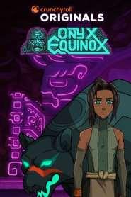 Onyx Equinox Season 1