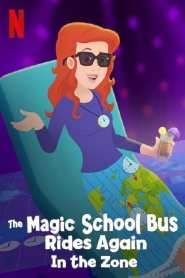 The Magic School Bus Rides Again in the Zone (2020)