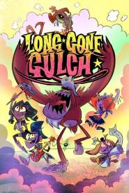 Long Gone Gulch Season 1