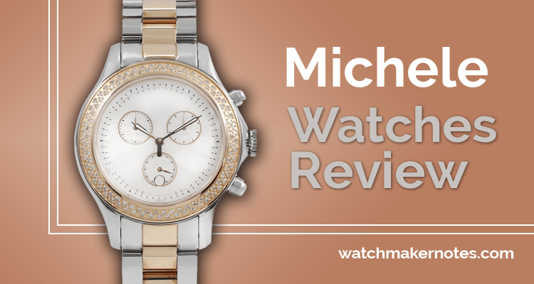 Michele watches review