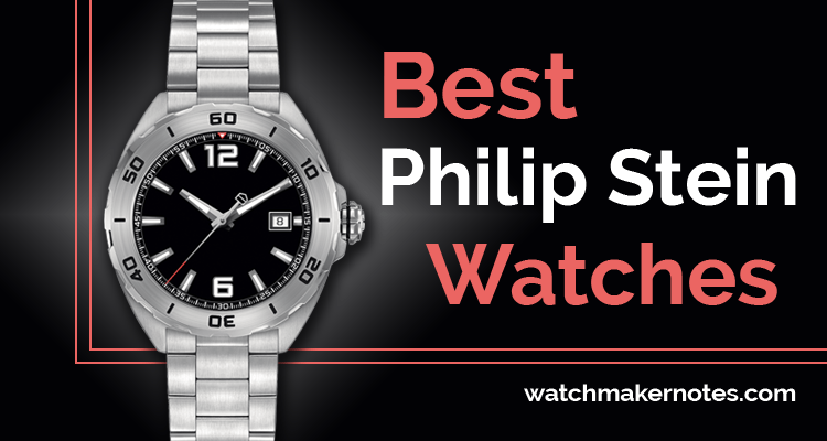 Best Philip Stein watches