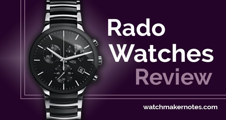 Rado watches review