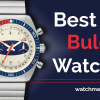 Best Bulova Watches (Full Review 2021)