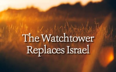The Watchtower Replaces Israel