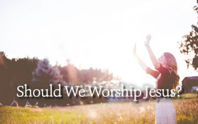 Should We Worship Jesus?