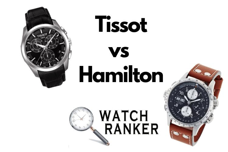 Tissot watches vs Hamilton watches