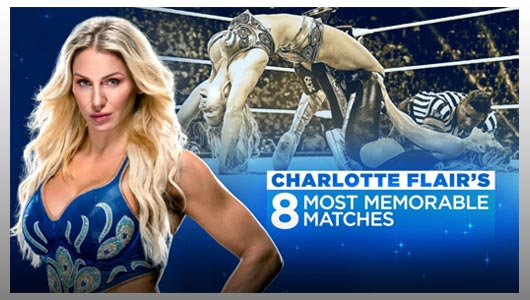 watch charlotte flairs 8 most memorable matches