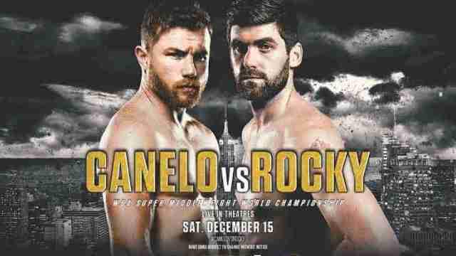 Watch Canelo vs Rocky Fielding 12/15/2018 – 15 December 2018
