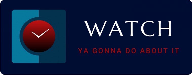 Watch Ya Gonna Do About It Logo