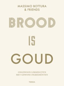 Book Cover: Brood is goud - Bottura & friends
