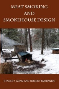 Book Cover: Meat Smoking And Smokehouse Design -  Marianksi & Marianski