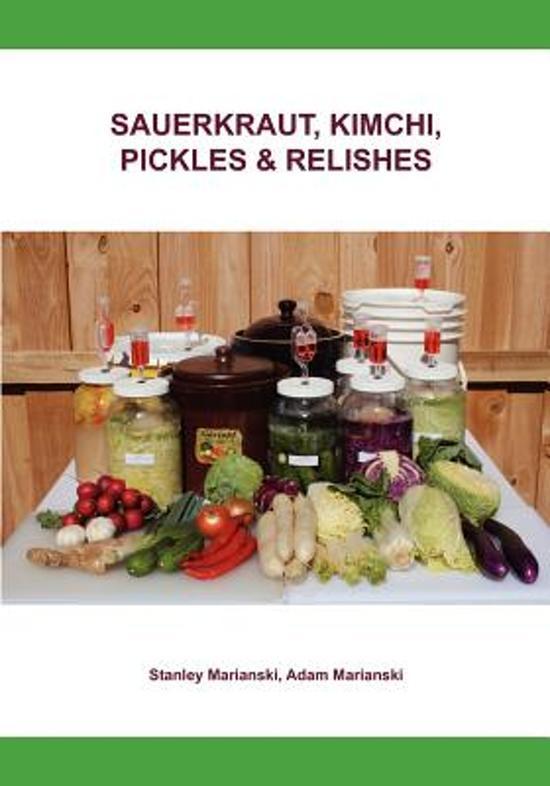 Book Cover: Sauerkraut, Kimchi, Pickles & Relishes - Marianski